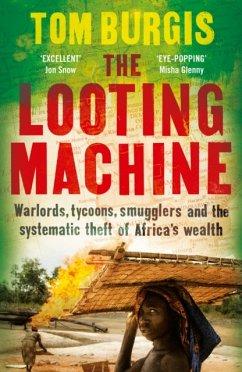 The Looting Machine - Burgis, Tom