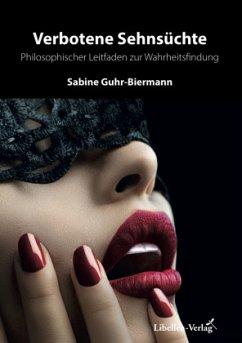Verbotene Sehnsüchte - Guhr-Biermann, Sabine