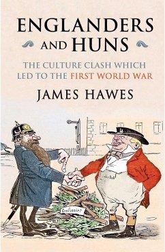 Englanders and Huns - Hawes, James