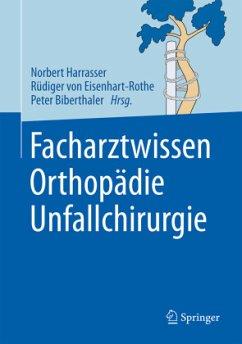Facharztwissen Orthopädie Unfallchirurgie