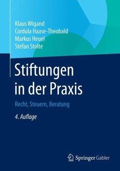 Stiftungen in der Praxis - Wigand, Klaus; Haase-Theobald, Cordula; Heuel, Markus