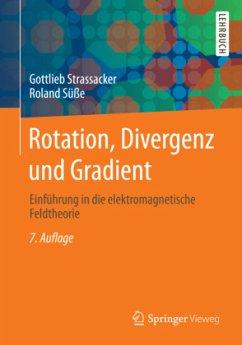 Rotation, Divergenz und Gradient - Strassacker, Gottlieb;Süße, Roland