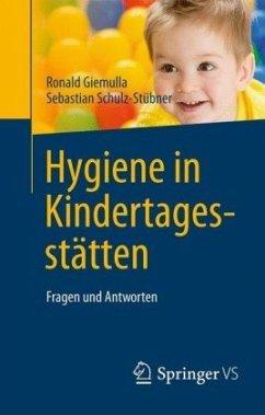 Hygiene in Kindertagestätten - Giemulla, Ronald; Schulz-Stübner, Sebastian
