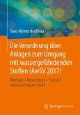 Die neue Verordnung über Anlagen zum Umgang mit wassergefährdenden Stoffen (AwSV 2014)