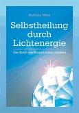Selbstheilung durch Lichtenergie (eBook, ePUB)