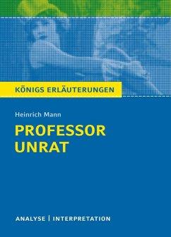 Professor Unrat von Heinrich Mann - Königs Erläuterungen. (eBook, ePUB) - Mann, Heinrich; Seedorf, Karla
