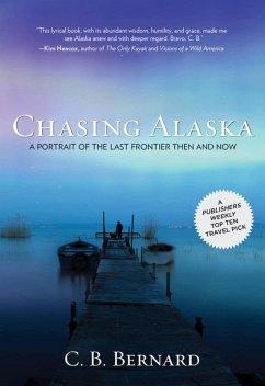 Chasing Alaska (eBook, ePUB) - Bernard, C. B.