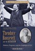 Theodore Roosevelt and the Assassin (eBook, ePUB)
