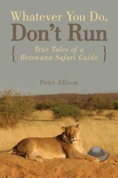 Whatever You Do, Don't Run (eBook, ePUB) - Allison, Peter