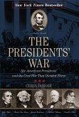 The Presidents' War (eBook, ePUB)