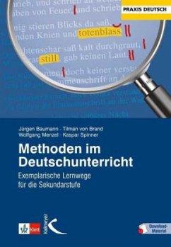 Methoden im Deutschunterricht - Baurmann, Jürgen; Brand, Tilman von; Menzel, Wolfgang; Spinner, Kaspar H.