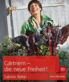 Gärtnern - die neue Freiheit! (Mängelexemplar)