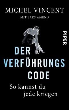 Der Verführungscode (eBook, ePUB) - Amend, Lars; Vincent, Michel