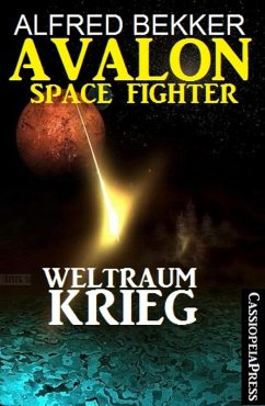 Avalon Space Fighter - Weltraumkrieg (eBook, ePUB) - Bekker, Alfred