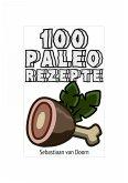 100 Paleo Rezepte (eBook, ePUB)