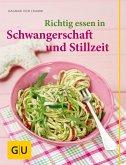 Richtig essen in Schwangerschaft und Stillzeit (eBook, ePUB)
