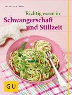 Richtig essen in Schwangerschaft und Stillzeit (eBook, ePUB) - Cramm, Dagmar Von
