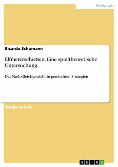 Elfmeterschießen. Eine spieltheoretische Untersuchung (eBook, PDF)
