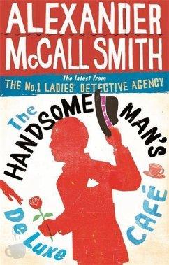 The Handsome Man's De Luxe Café - Smith, Alexander McCall
