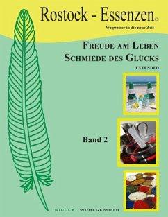 Freude am Leben, Schmiede des Glücks, extended Bd2 - Wohlgemuth, Nicola