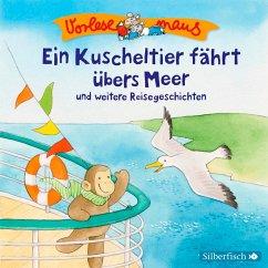 Ein Kuscheltier fährt übers Meer / Vorlesemaus Bd.1 (MP3-Download) - Holthausen , Luise