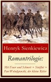 Romantrilogie: Mit Feuer und Schwert + Sintflut + Pan Wolodyjowski, der kleine Ritter (eBook, ePUB)
