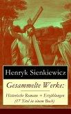 Gesammelte Werke: Historische Romane + Erzählungen (17 Titel in einem Buch) (eBook, ePUB)