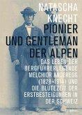 Pionier und Gentleman der Alpen (eBook, ePUB)