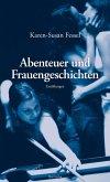 Abenteuer und Frauengeschichten (eBook, ePUB)
