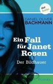 Der Bildhauer / Ein Fall für Janet Rosen Bd.4 (eBook, ePUB)