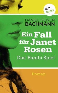 Das Bambi-Spiel / Ein Fall für Janet Rosen Bd.3 (eBook, ePUB) - Bachmann, Daniel Oliver