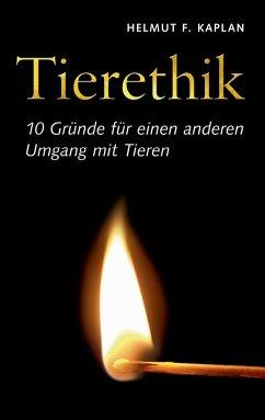 Tierethik - Kaplan, Helmut F.