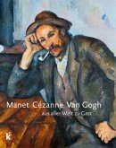 Manet Cézanne van Gogh