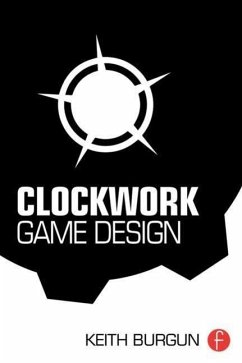 Clockwork Game Design - Burgun, Keith