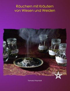 Räuchern mit Kräutern von Wiesen und Weiden - Hayndal, Tamara