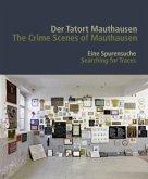 Der Tatort Mauthausen / The Crime Scenes of Mauthausen