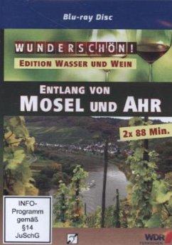 Entlang von Mosel und Ahr - WASSER UND WEIN - Wunderschön!