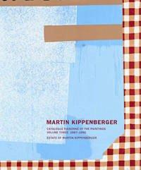 Martin Kippenberger. Werkverzeichnis der Gemälde. Catalogue Raisonné of the Paintings