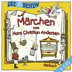 Die 30 besten Märchen, 6 Audio-CDs - Andersen, Hans Christian