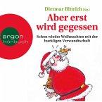 Aber erst wird gegessen - Schon wieder Weihnachten mit der buckligen Verwandtschaft (MP3-Download)