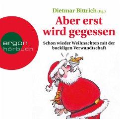Aber erst wird gegessen - Schon wieder Weihnachten mit der buckligen Verwandtschaft (MP3-Download) - Bittrich, Dietmar