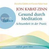 Gesund durch Meditation - Achtsamkeit in der Praxis (MP3-Download)