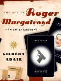 The Act of Roger Murgatroyd (eBook, ePUB)
