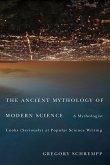 Ancient Mythology of Modern Science (eBook, ePUB)