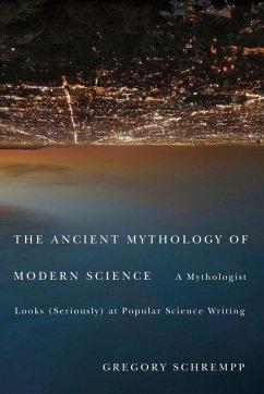 Ancient Mythology of Modern Science (eBook, ePUB) - Schrempp, Gregory