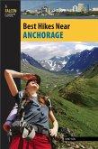 Best Hikes Near Anchorage (eBook, ePUB)
