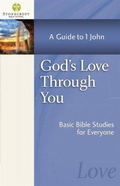God's Love Through You (eBook, ePUB) - Stonecroft Ministries