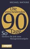 Die entscheidenden 90 Tage (eBook, PDF)