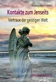 Kontakte zum Jenseits - Vertraue der geistigen Welt - Jenseitsansichten 2 (eBook, ePUB)