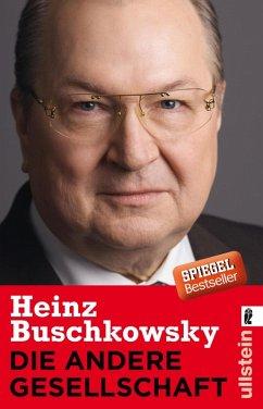 Die andere Gesellschaft (eBook, ePUB) - Buschkowsky, Heinz